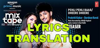 Pehli Pehli Baar/Dheere Dheere Lyrics + English Translation – Darshan Raval