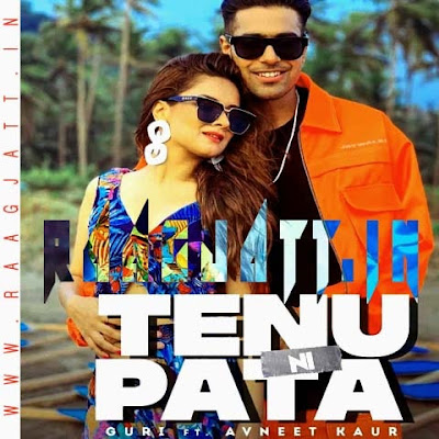 Tenu Ni Pata by Guri lyrics