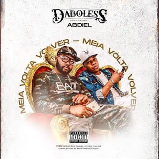 Daboless ft. Abdiel - Meia Volta Volver