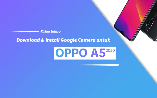 Gcam Oppo A5 2020