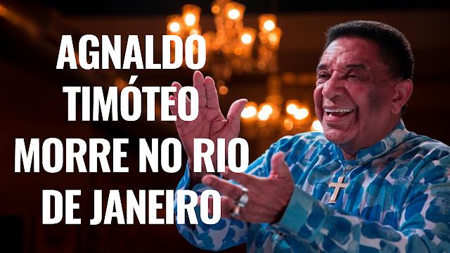 Agnaldo Timóteo morre de Covid aos 84 anos no Rio de Janeiro