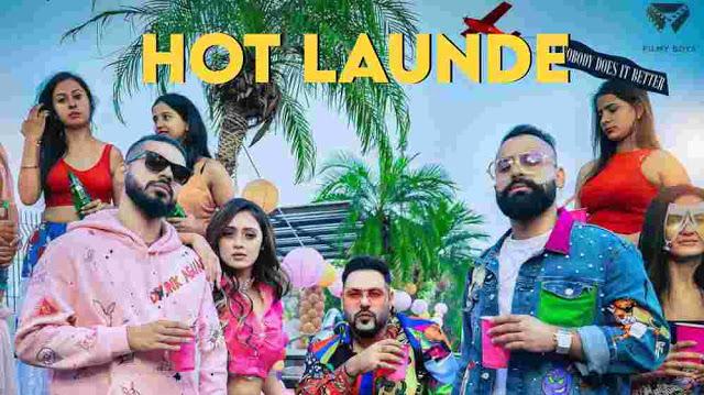 Hot Launde Lyrics :- Badshah, Vizna Khan | Fotty Seven & Bali