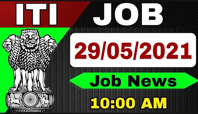 ITI Job News Today 29 May 2021