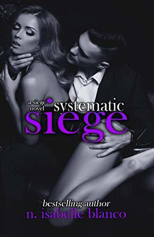 Systematic Siege by N. Isabelle Blanco