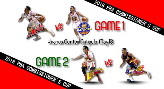 List of PBA Games: May 13 at Ynares Center Antipolo 2018 PBA Commissioner's Cup