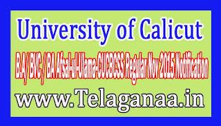University of Calicut B.A/ BVC / BA Afsal-ul-Ulama-CUCBCSS Regular Nov 2015 Notification