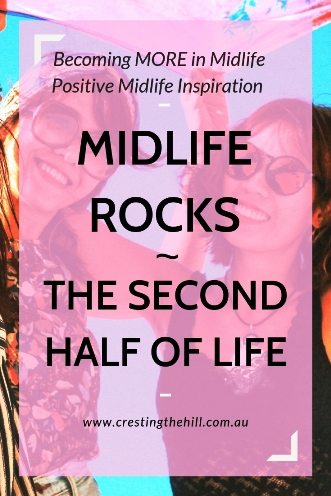 MIDLIFE ROCKS! ~ The second half of life is even better than you expected #midlife #bestlife