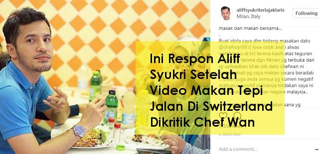 Ini Respon Aliff Syukri Setelah Video Makan Tepi Jalan Di Switzerland Dikritik Chef Wan