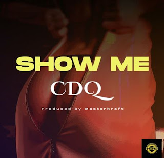 [MUSIC] CDQ – Show Me (Prod. Masterkraft)