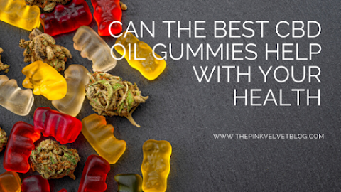 Can The Best CBD Oil Gummies Help With Your Health