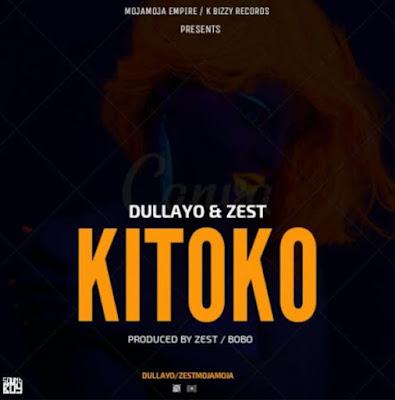 Dullayo - Kitoko ft Zest