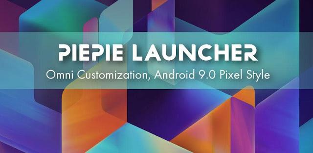 قم بتنزيل PiePie Launcher- Omni Customizable Pixel Launcher Pro  -لانشر  جميلة ومتقدمة لأجهزة الاندرويد