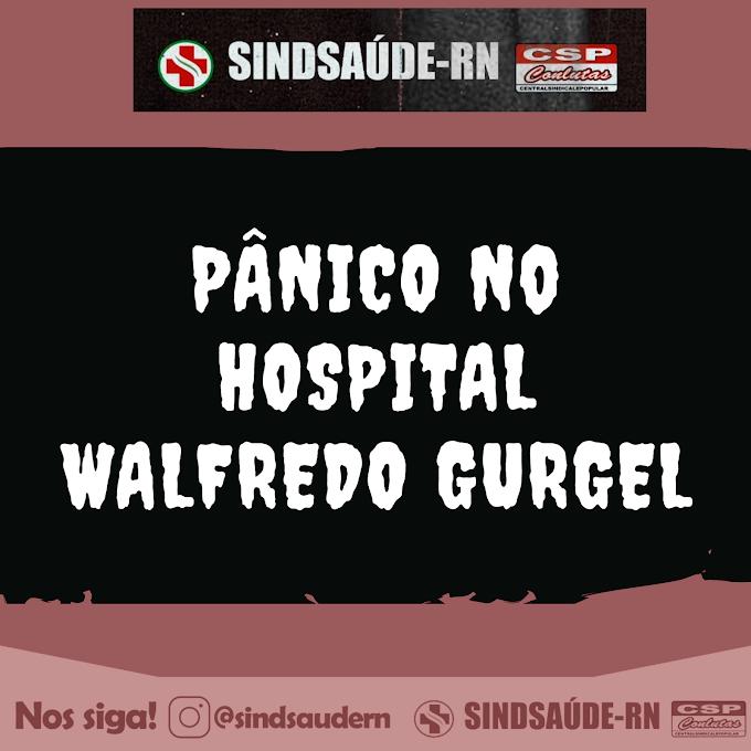 Servidores e pacientes vivem tarde de pânico no Walfredo Gurgel