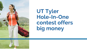 You could win $1 million with UT Tyler's Southside Bank Patriot Million Dollar Hole-In-One Contest  and Patriot Classic Golf fundraiser