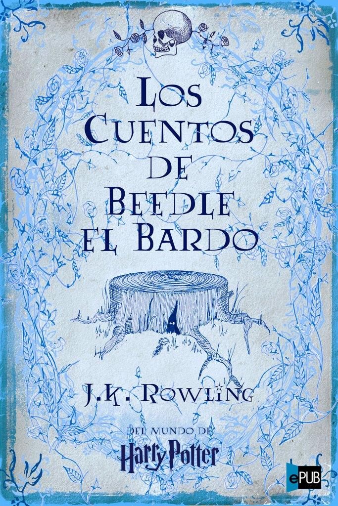 Los cuentos de Beedle el Bardo – J. K. Rowling