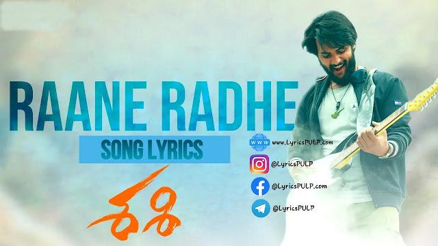 Raane Radhe Song Lyrics - SASHI Telugu Movie Song