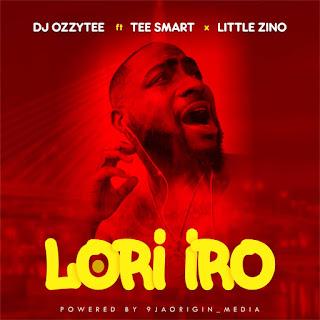 Download DJ Ozzytee ft. Tee Smart x Little Zino_-_Lori Iro