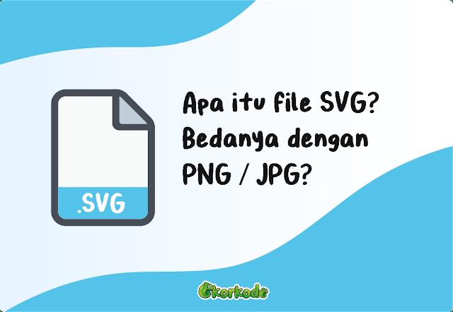 Apa itu File SVG dan Kelebihannya