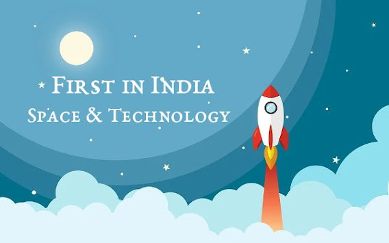 First in India – Space & Technology