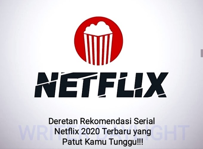 Deretan Rekomendasi Serial Netflix 2020 Terbaru yang Patut Kamu Tunggu!!!