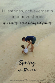 Milestones, Achievements and Adventures of a Partly-Expat Bilingual Family - Spring In Review