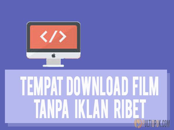 download film tanpa iklan kaskus gratis cara website baru tempat situs mendownload web link terbaru