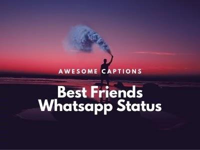 Best Friends Status For Whatsapp, FB & Instagram