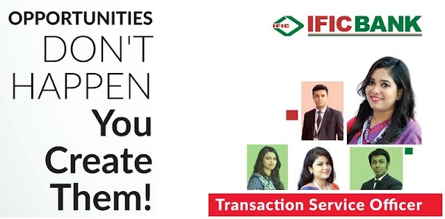 Job Circular: Recruitment at IFIC Bank Ltd. for the post of Transaction Service Officer