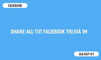 Chia Sẻ Tất Cả Thủ Thuật Facebook 2019