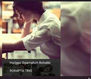 Lirik Lagu Rorapta Trio - Hurippu Sipamalum Rohakki (Alani Holong Mi)
