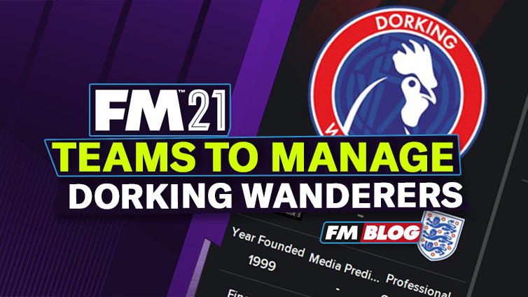 Why you should manage Dorking Wanderers in FM21
