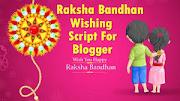 Raksha Bandhan Wishing Script For Blogger [Free Download]