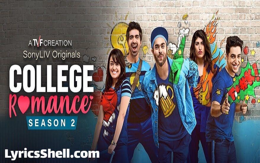College Romance 2 Web Series (2021) Sony Liv: Cast, All Episodes Online, Watch Online