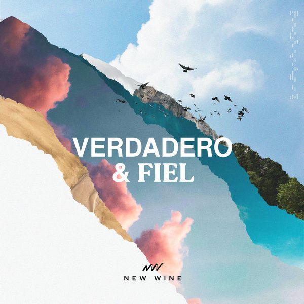 New Wine – Verdadero y Fiel (Single) 2021 (Exclusivo WC)