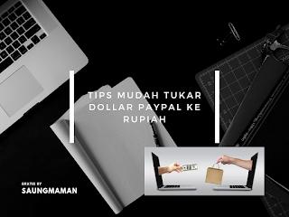 Tips Mudah Tukar Dollar PayPal ke Rupiah