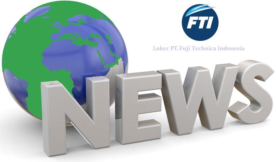 Loker Kawasan Pabrik KIIC Karawang PT Fuji Technica Indonesia VIA EMAIL