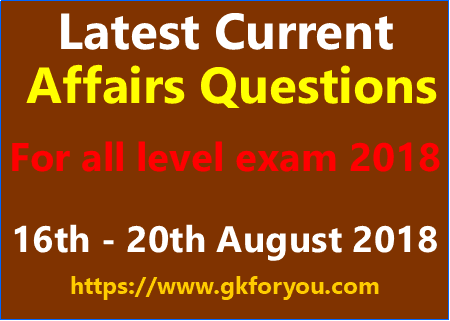 Latest Current Affairs Questions and Answers upto 20 August