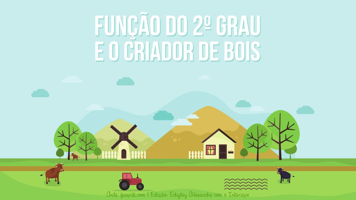 A função do 2º grau aplicada em uma atividade do setor agrícola