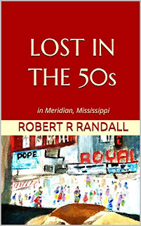 Lost in the 50s: In Meridian, Mississippi: a coming-of-age memoir book promotion by Robert R Randall