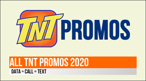 List of TNT Promos 2020 - Call, Text and Internet Data