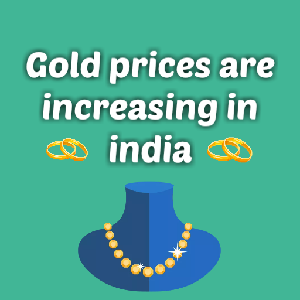 Gold prices are increasing in india