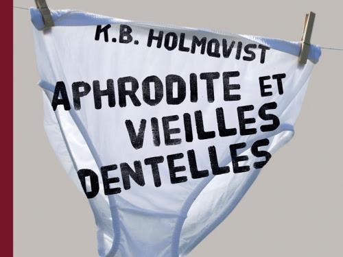 Aphrodite et vieilles dentelles de K. B. Holmqvist