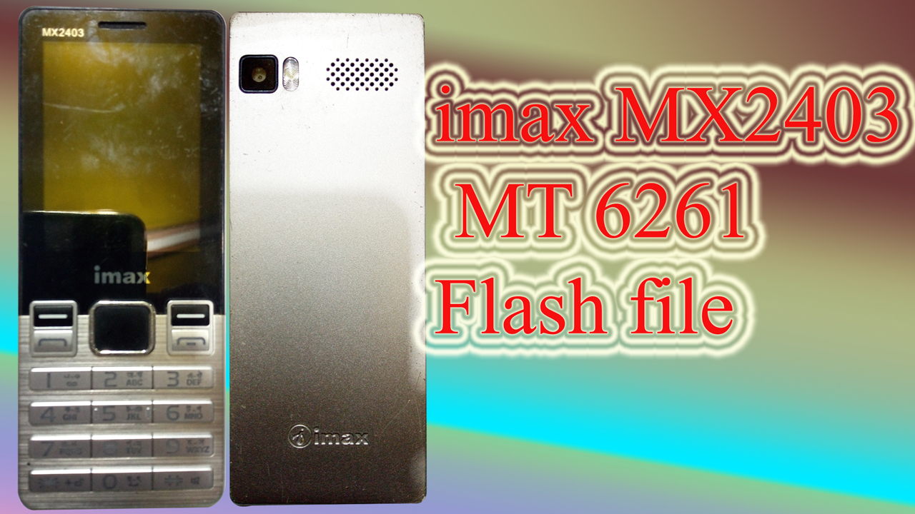 imax MX2403 MT 6261 Flash file