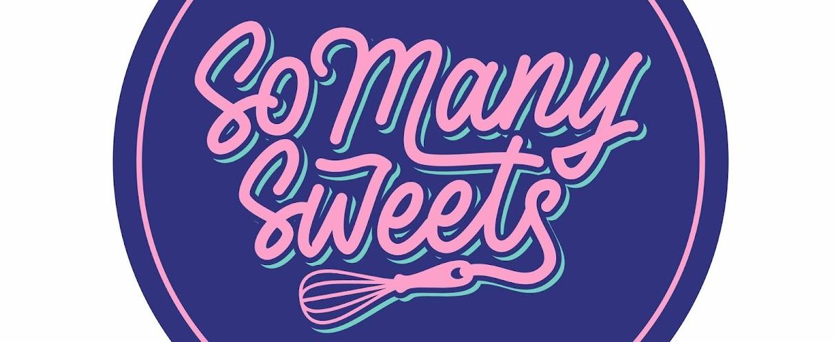 So Many Sweets