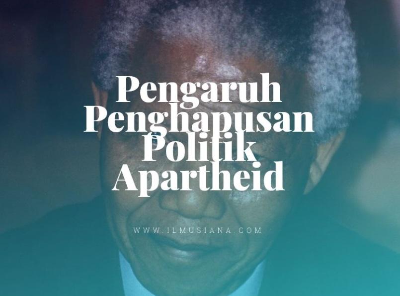 Pengaruh Penghapusan Politik Apartheid
