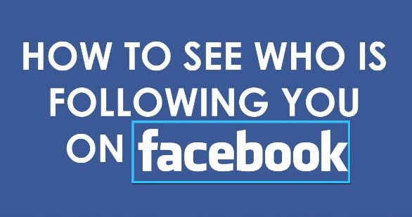 How do you see who is following you on facebook