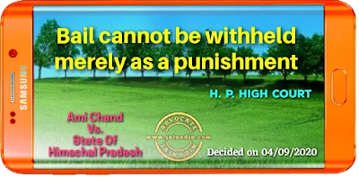 Bail cannot be withheld merely as a punishment