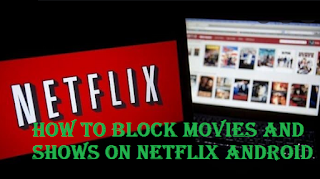 How to block movies and shows on Netflix Android, here's how