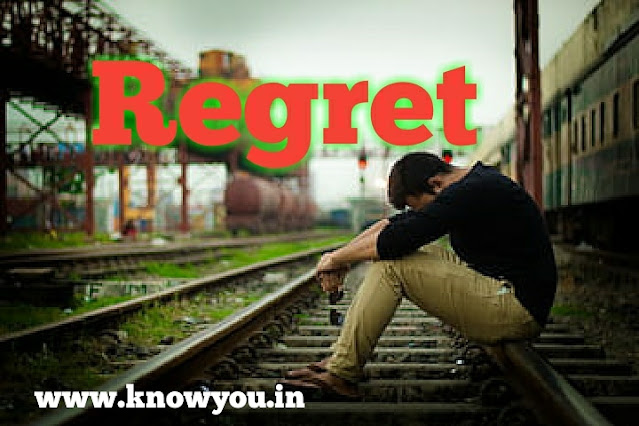Regret, How to come out of Regret, Don't worry about Regret, 2020