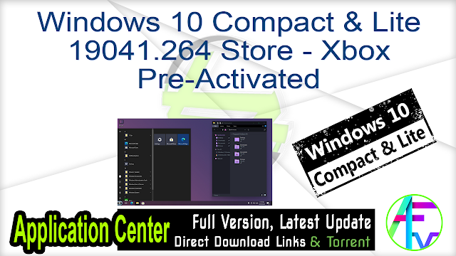 Windows 10 Compact & Lite 19041.264 Store – Xbox Pre-Activated